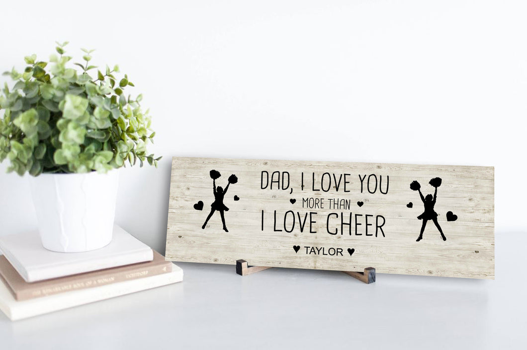 I Love You More Than I Love Cheer Personalized Sign