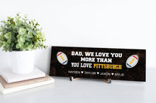 Load image into Gallery viewer, We Love You More Than Pittsburgh Personalized Sign
