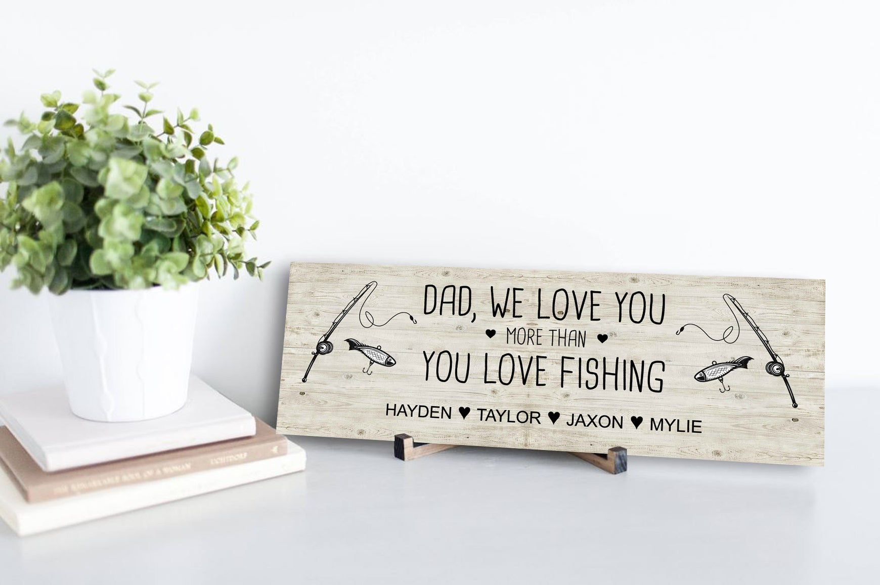 We Love You More Than You Love Fishing Personalized Sign