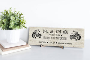 We Love You More Than You Love Your Motorcycle Personalized Sign
