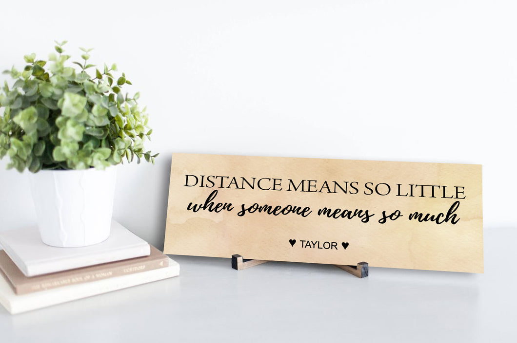 Distance Means So Little Personalized Sign