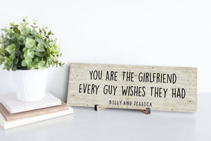 Girlfriend Every Guy Wishes Personalized Sign