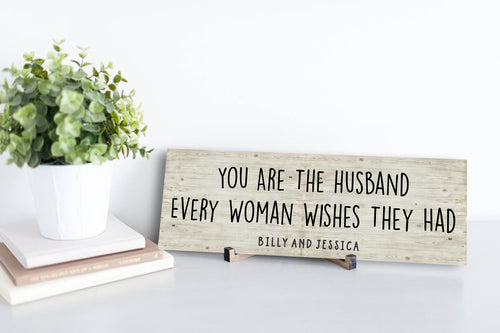 Husband Every Woman Wishes Personalized Sign