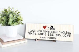 I Love You More Than Cycling Personalized Sign