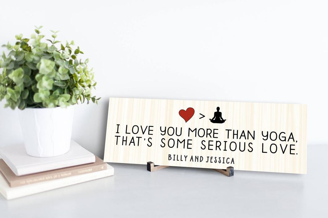 I Love You More Than Yoga Personalized Sign
