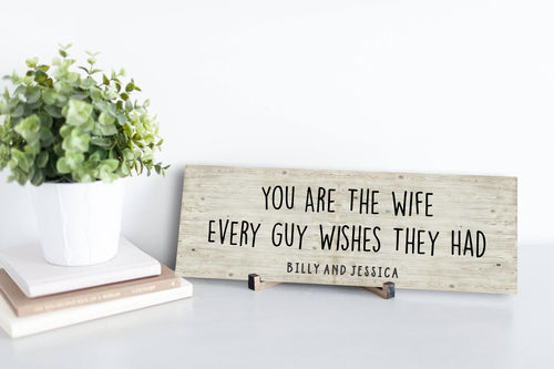 Wife Every Guy Wishes Personalized Sign
