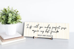 You're My Best Friend Personalized Sign