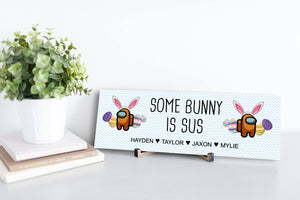 Some Bunny Is Sus Personalized Sign