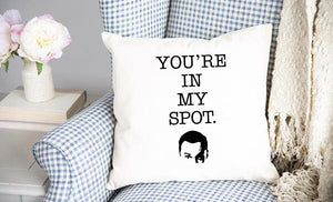 You're In My Spot Throw Pillow Cover