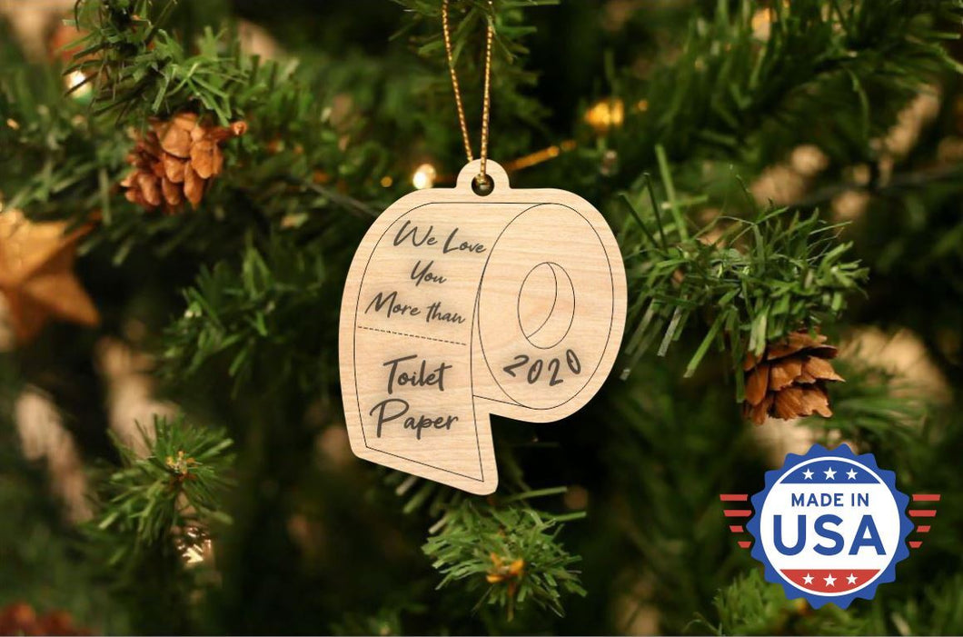 We Love You More Than Toilet Paper Christmas Ornament
