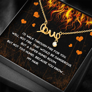 Walk Through Fire Love Necklace