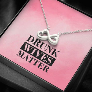Drunk Wives Matter Infinity Heart