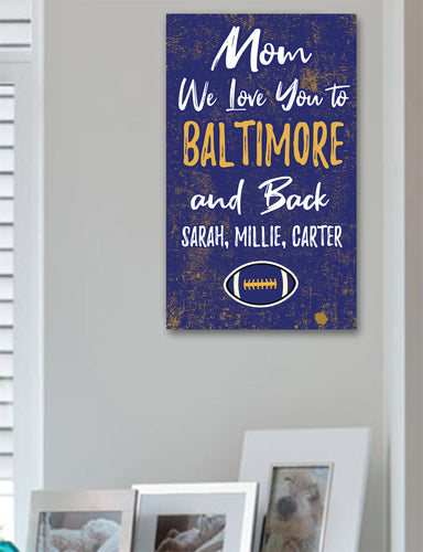 Mom We Love You To Baltimore And Back Personalized Wood Sport Sign