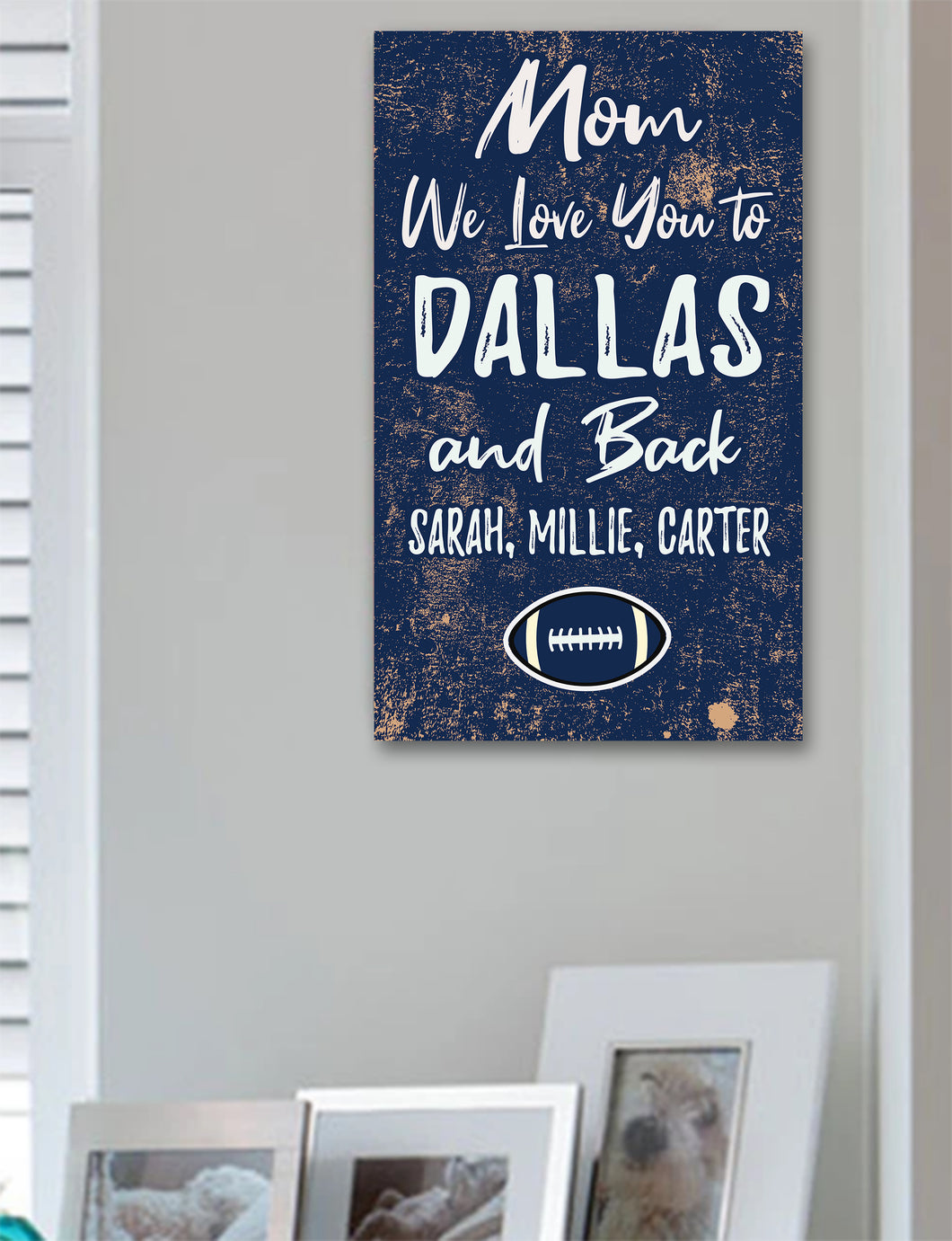 Mom We Love You To Dallas And Back Personalized Wood Sport Sign