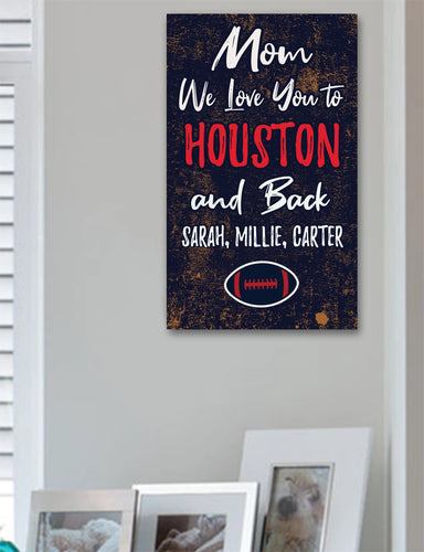 Mom We Love You To Houston And Back Personalized Wood Sport Sign