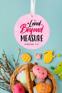 Loved Beyond Measure Easter Ornament
