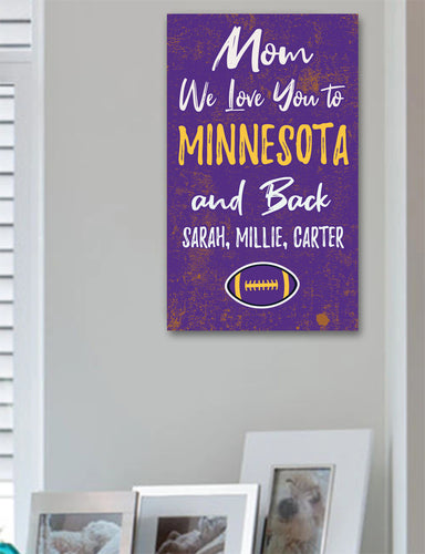 Mom We Love You To Minnesota And Back Personalized Wood Sport Sign