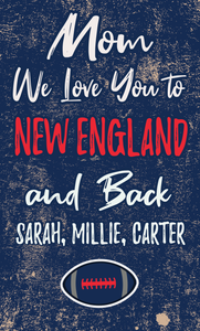 Mom We Love You To New England And Back Personalized Wood Sport Sign