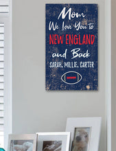Load image into Gallery viewer, Mom We Love You To New England And Back Personalized Wood Sport Sign