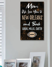 Load image into Gallery viewer, Mom We Love You To New Orleans And Back Personalized Wood Sport Sign