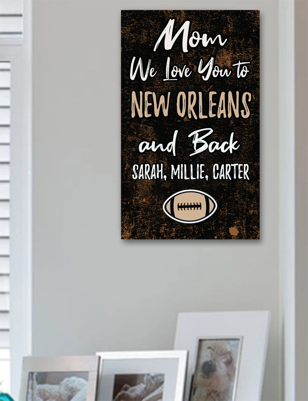 Mom We Love You To New Orleans And Back Personalized Wood Sport Sign