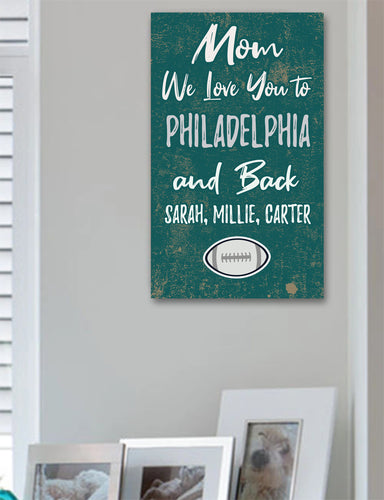 Mom We Love You To Philadelphia And Back Personalized Wood Sport Sign