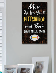 Mom We Love You To Pittsburgh And Back Personalized Wood Sport Sign