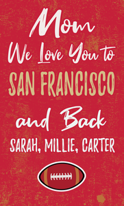 Mom We Love You To San Francisco And Back Personalized Wood Sport Sign