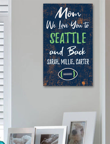 Mom We Love You To Seattle And Back Personalized Wood Sport Sign
