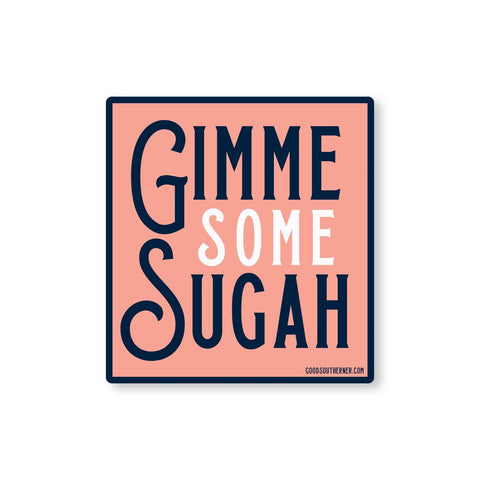Gimme Some Sugah Sticker
