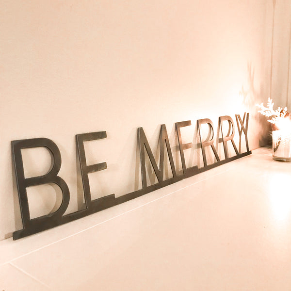 Be Merry- Metal Sign