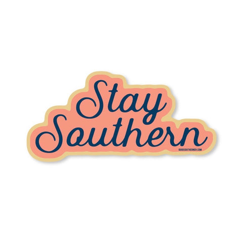 Stay Southern Sticker