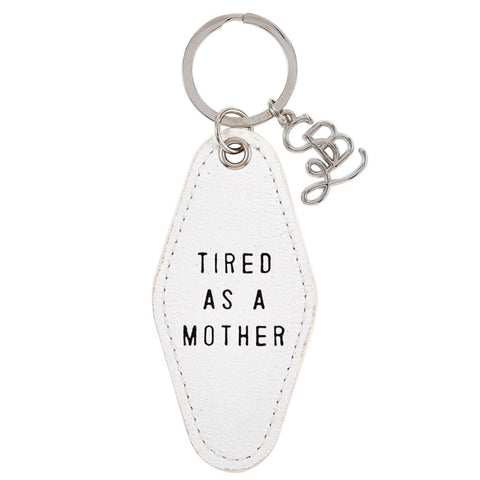 Tired as a Mother Leather Keychain