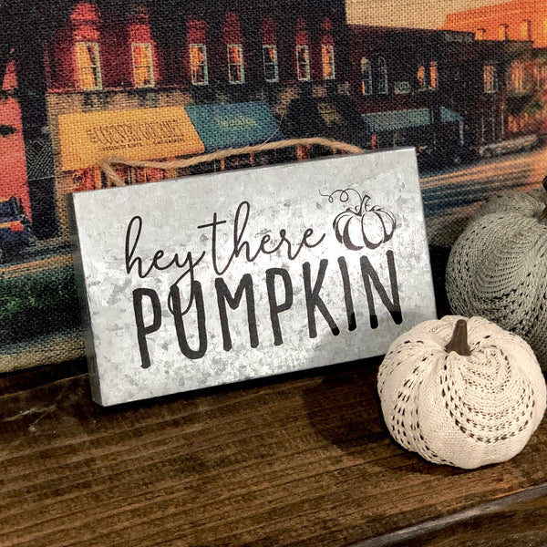 Hey There Pumpkin Tin Sign