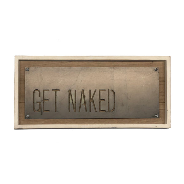Get Naked Metal Sign