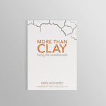 More Than Clay: Living Life Unashamed