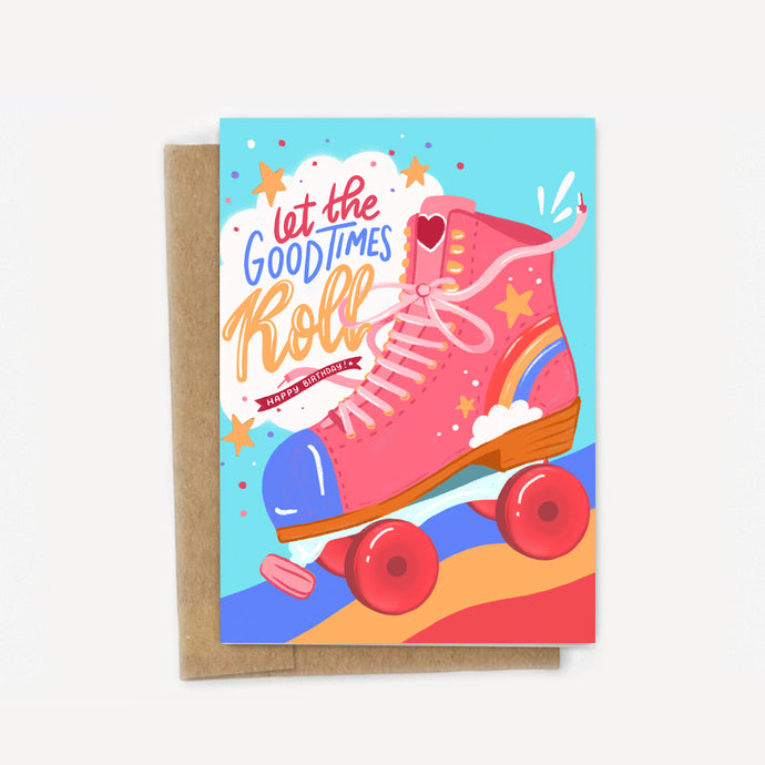 Let the Good Times Roll Rollerskate Birthday Card