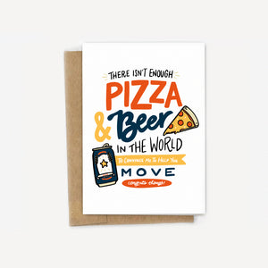 There's Not Enough Pizza & Beer...Moving Card