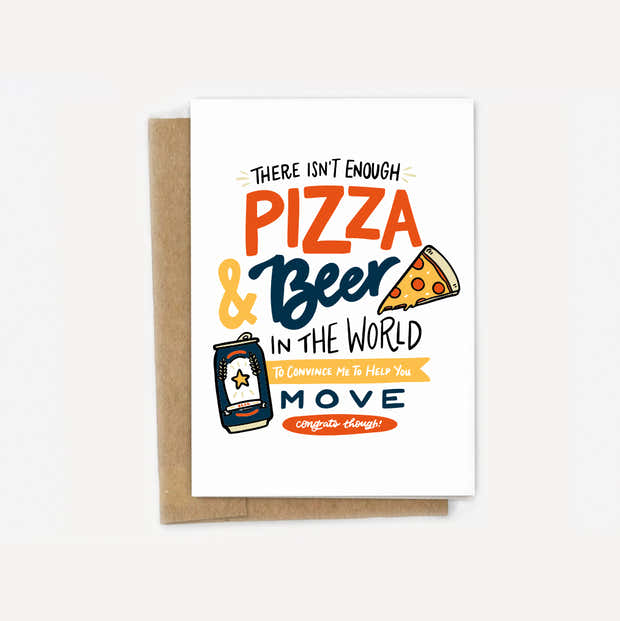 There's Not Enough Pizza & Beer...Moving Card 1
