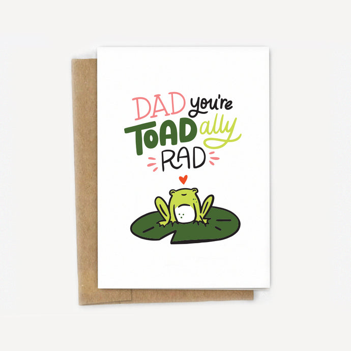 You're Toad-ally Rad Dad Father'd Day Card
