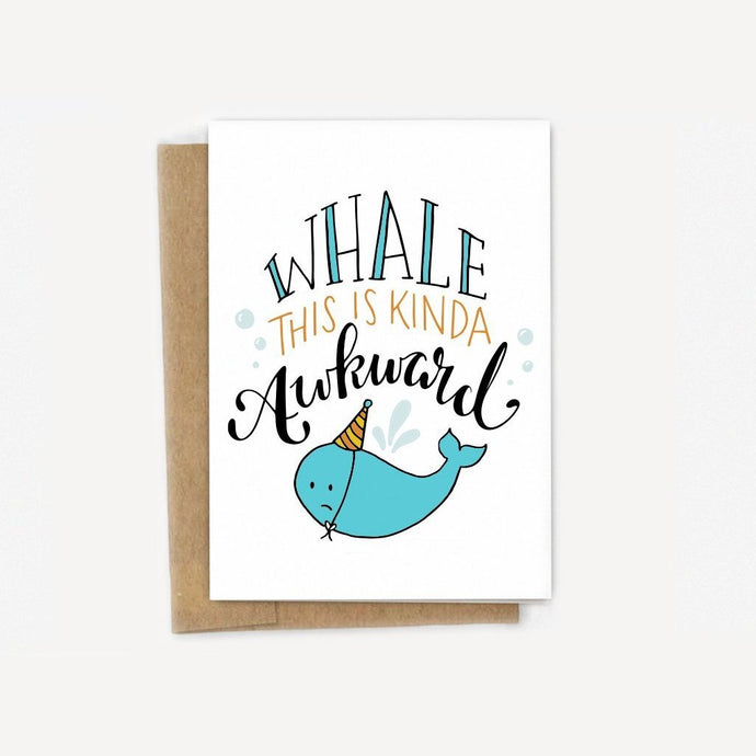 Whale This Is Awkward Belated Birthday Card