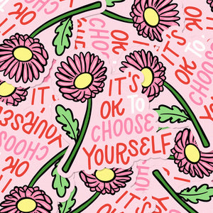 It's Ok to Choose Yourself Vinyl Sticker