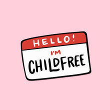 Load image into Gallery viewer, Hello I'm Childfree Vinyl Sticker