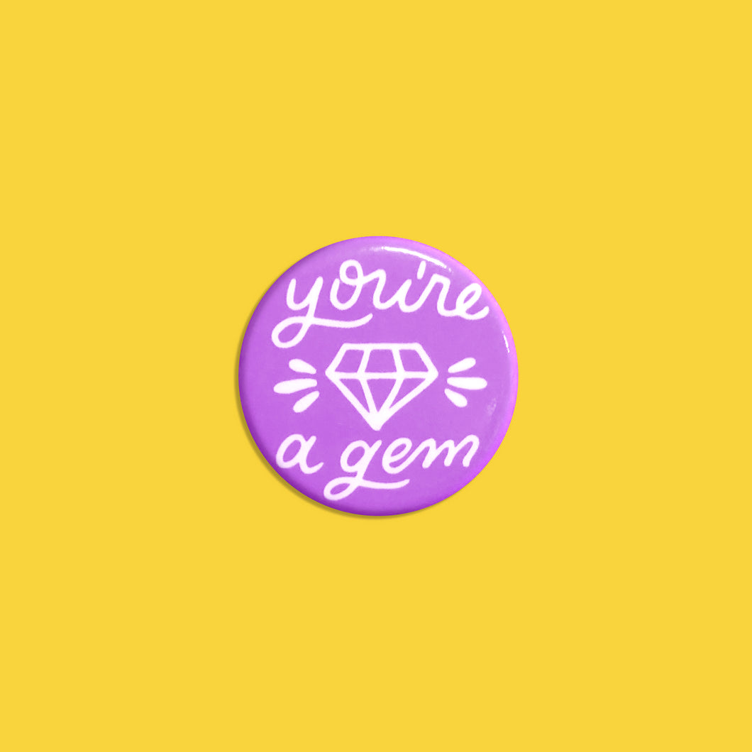 You're A Gem Pinback Button