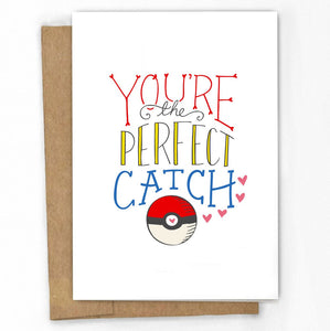 You're the Perfect Catch Card
