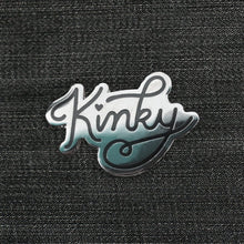 Load image into Gallery viewer, Kinky Pin
