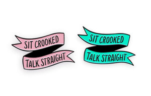 Sit Crooked & Talk Straight Pins