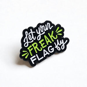 Let Your Freak Flag Fly Pin