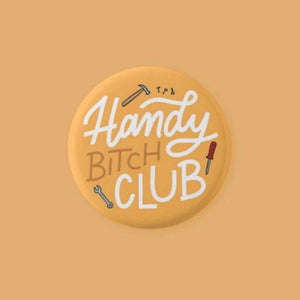 Handy Bitch Club Pinback Button