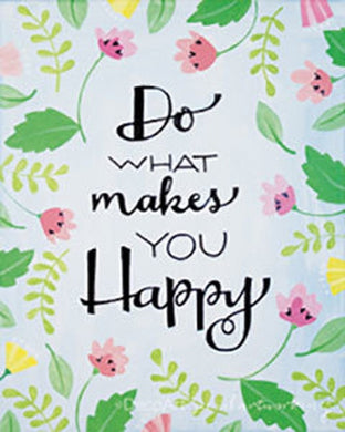 Adult Canvas- Do What Makes You Happy